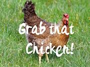 Grab that Chicken!