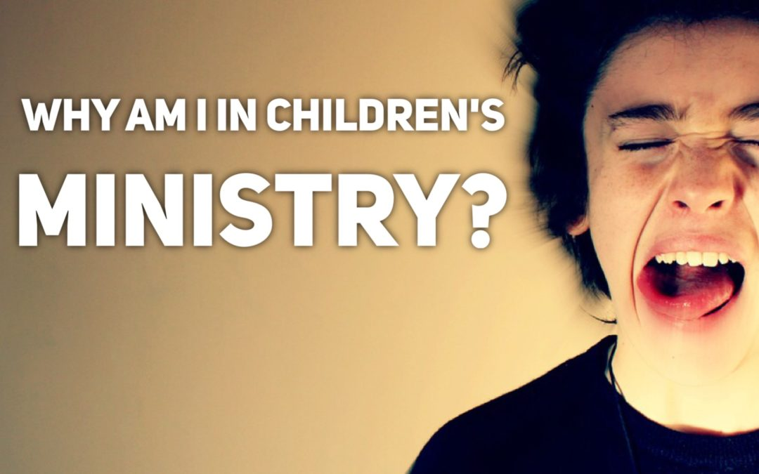 Why am I in children's ministry?