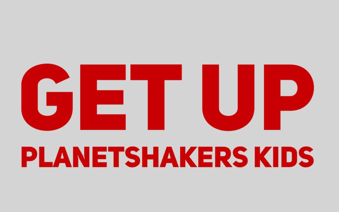 Get Up – Planetshakers Kids
